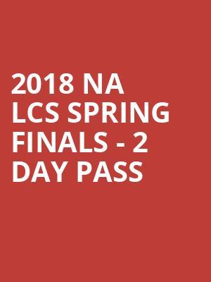 2018 NA LCS Spring Finals - 2 Day Pass Tickets Calendar