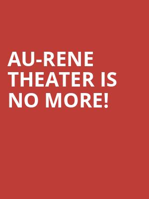 Au-Rene Theater is no more