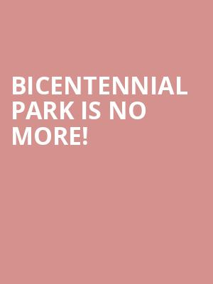 Bicentennial Park is no more