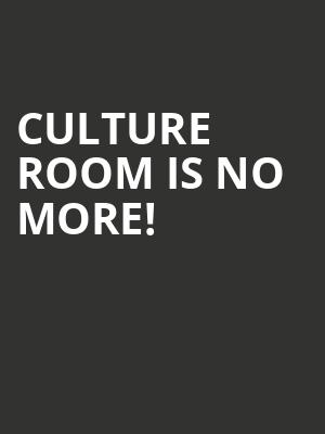 Culture Room is no more