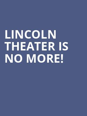 Lincoln Theater is no more