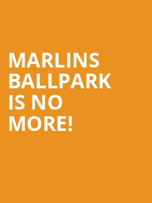 Marlins Ballpark is no more