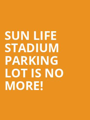 Sun Life Stadium Parking Lot is no more